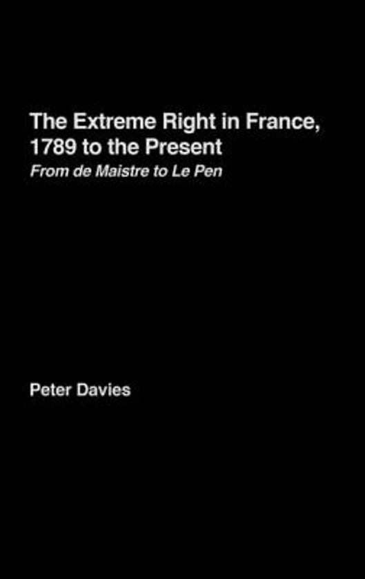 The Extreme Right in France, 1789 to the Present