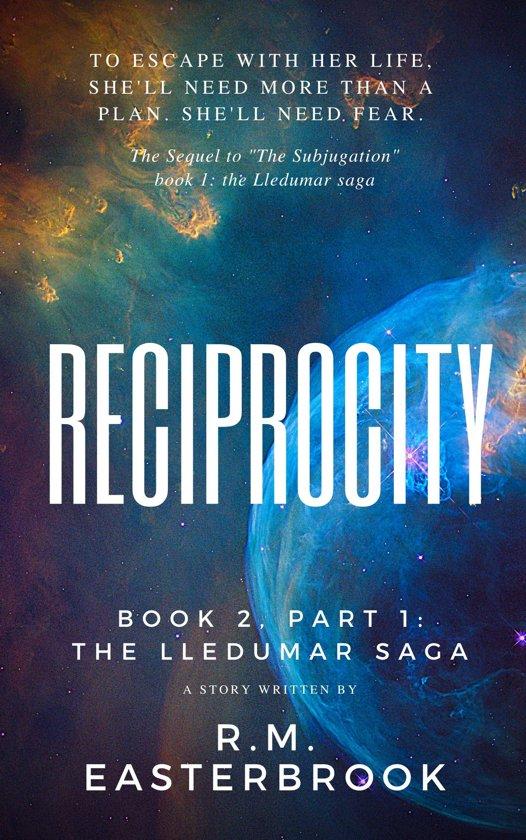 Reciprocity: The Lledumar Saga, Book 2 Part 1