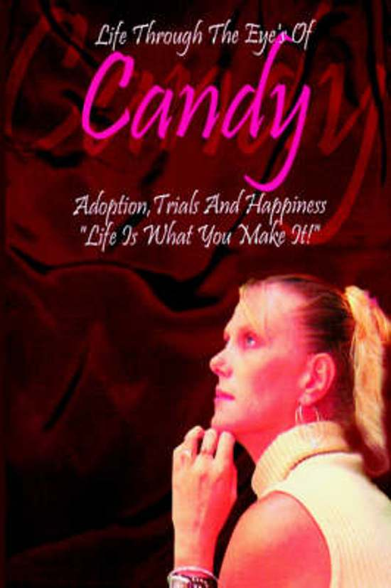 Life Through the Eyes of Candy