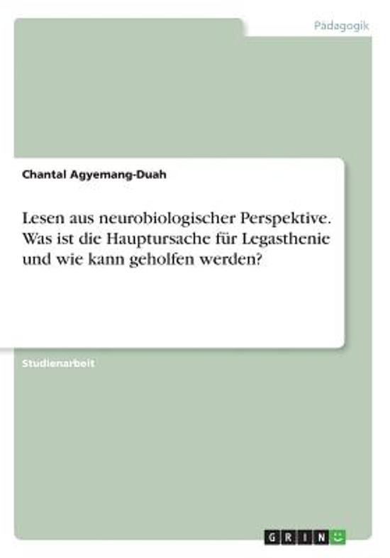 Lesen aus neurobiologischer Perspektive. Was ist die Hauptursache für Legasthenie und wie kann geholfen werden?