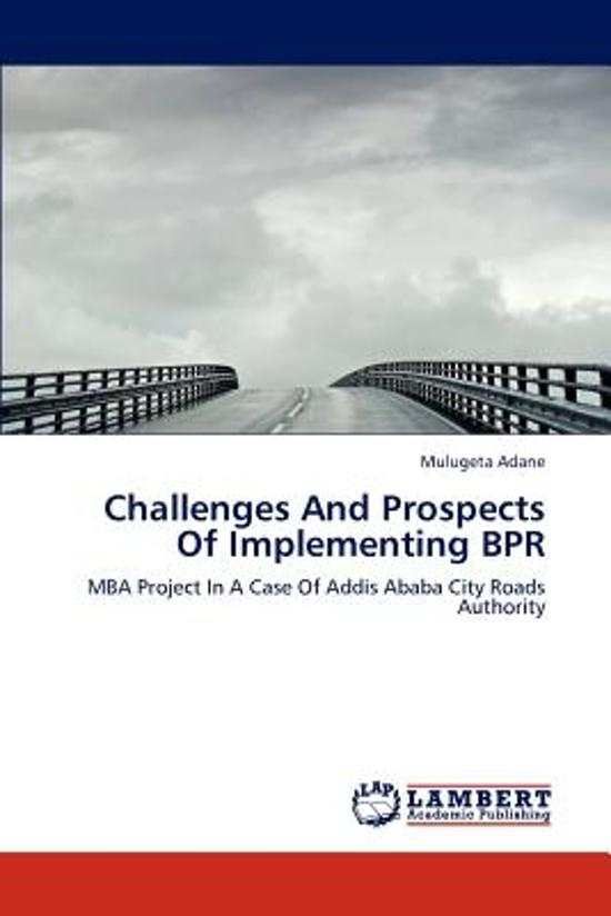 Challenges and Prospects of Implementing Bpr