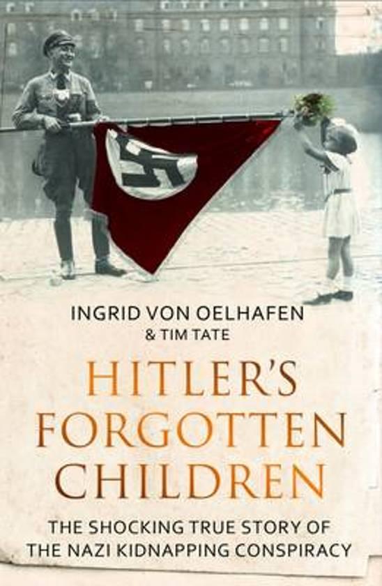 Boek cover Hitlers Forgotten Children van Ingrid Von Oelhafen (Paperback)