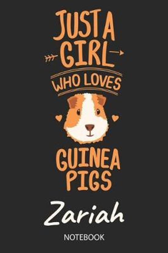 Just A Girl Who Loves Guinea Pigs - Zariah - Notebook
