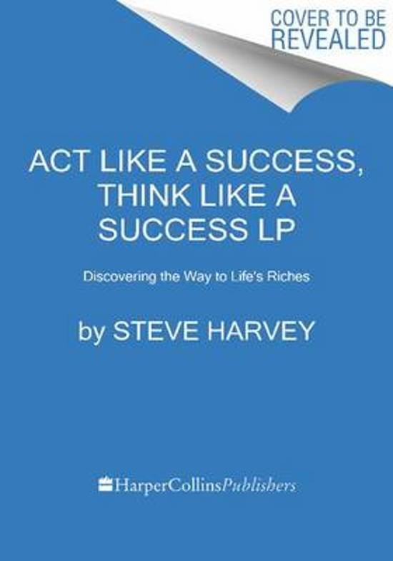 Act Like a Success, Think Like a Success: Discovering Your Gift and the Way to Lifes Riches