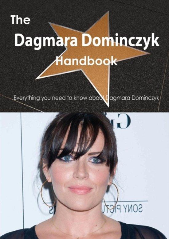 The Dagmara Dominczyk Handbook - Everything You Need to Know about Dagmara Dominczyk