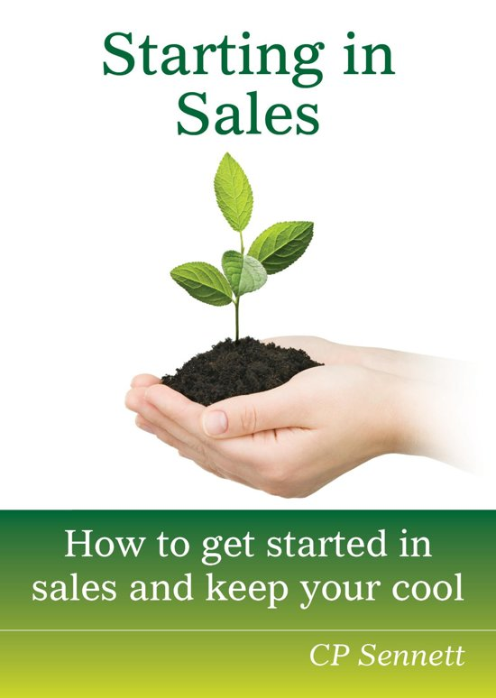 Starting in Sales: How to get started in sales and KEEP your soul.