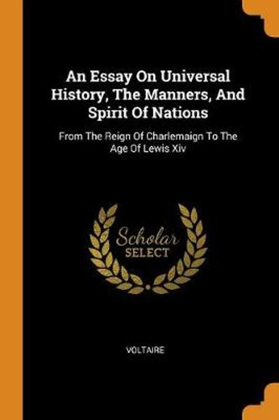 An Essay on Universal History, the Manners, and Spirit of Nations