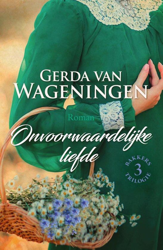 Boek cover Bakkerstrilogie - Onvoorwaardelijke liefde van Gerda van Wageningen (Onbekend)