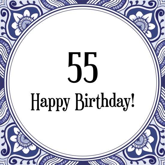 Bol Com Verjaardag Tegeltje Met Spreuk 55 Jaar Happy Birthday