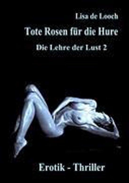 Tote Rosen Fr Die Hure - Die Lehre Der Lust Teil 2 Erotik Thriller