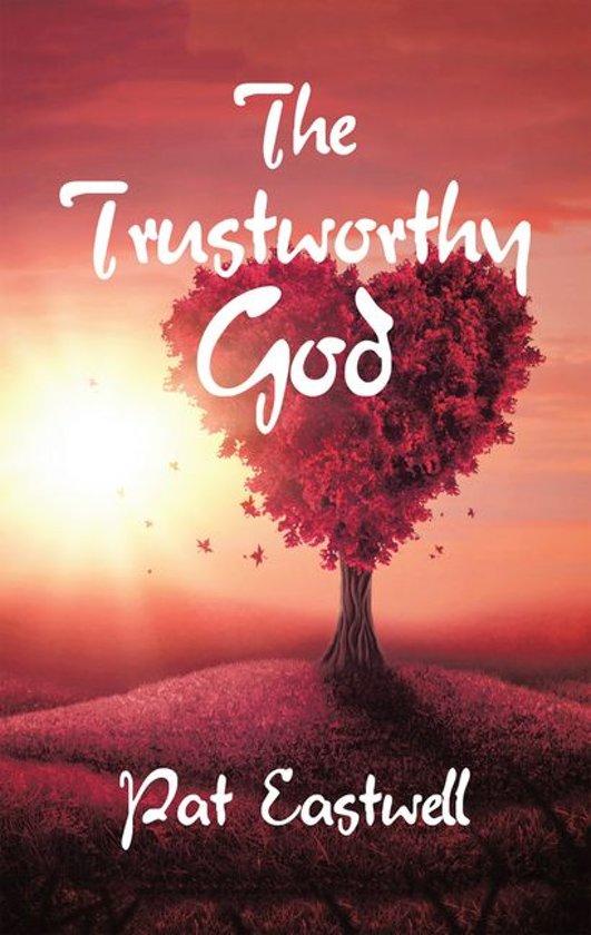 The Trustworthy God