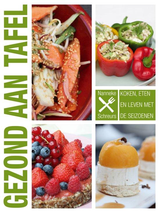 Boek cover Gezond aan tafel. Koken, eten en leven met de seizoenen van Nanneke Schreurs (Paperback)