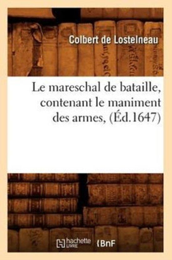 Le Mareschal de Bataille, Contenant Le Maniment Des Armes, ( d.1647)