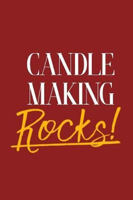 Candle Making Rocks!