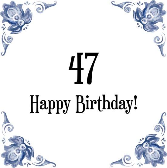 Bol Com Verjaardag Tegeltje Met Spreuk 47 Jaar Happy Birthday