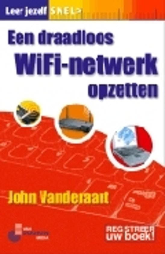 Een Draadloos Wifinetwerk Opzetten - John Vanderaart |