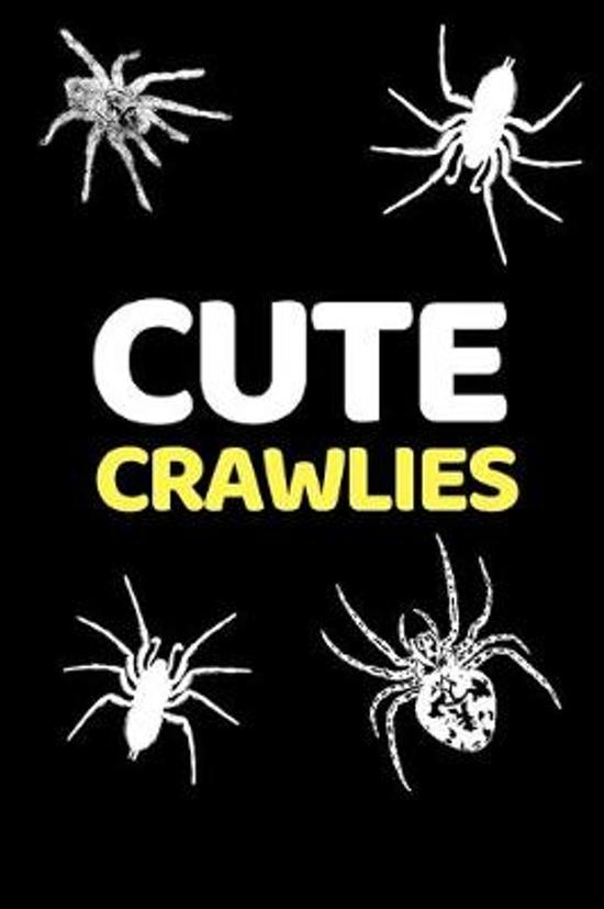 Cute Crawlies: Funny Spider Lover Notebook/Journal (6'' X 9'')