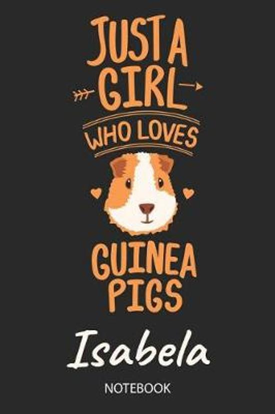 Just A Girl Who Loves Guinea Pigs - Isabela - Notebook