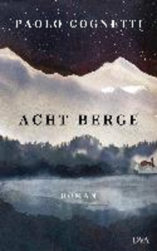 Boek cover Acht Berge van Cognetti, Paolo (Hardcover)