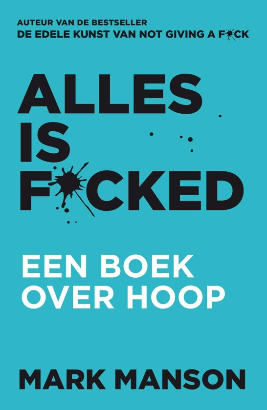 Boek cover Alles is f*cked van Mark Manson (Onbekend)