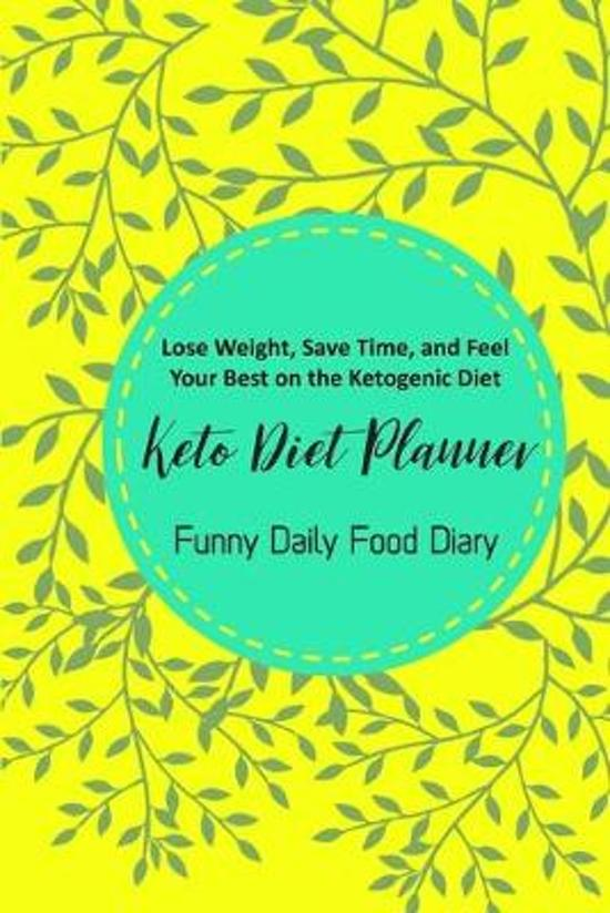 Keto Diet Planner Funny Daily Food Diary: Diet Planner and Fitness Journal For Some Real Weight Loss! Lose Weight, Save Time, and Feel Your Best on th