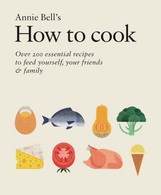 How to Cook: Over 200 essential recipes to feed yourself, your friends & Family