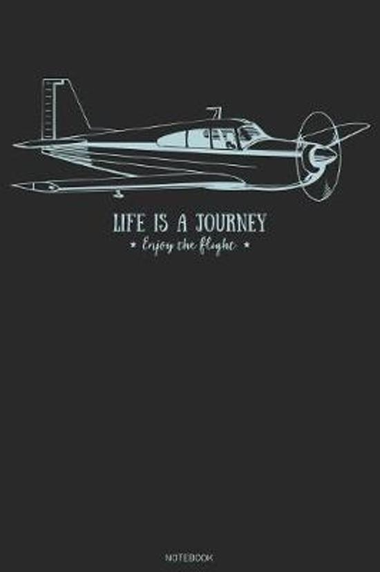 Life is a Journey Enjoy the Flight Notebook: Pilot Airplane Logbook Airplanes flight Journal Training Composition Book Birthday gift