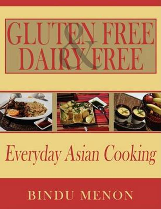 Gluten Free and Dairy Free Everyday Asian Cooking