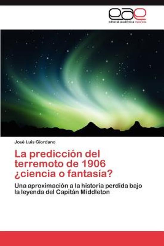 La Prediccion del Terremoto de 1906 Ciencia O Fantasia?