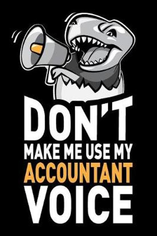 Don't Make Me Use My Accountant Voice