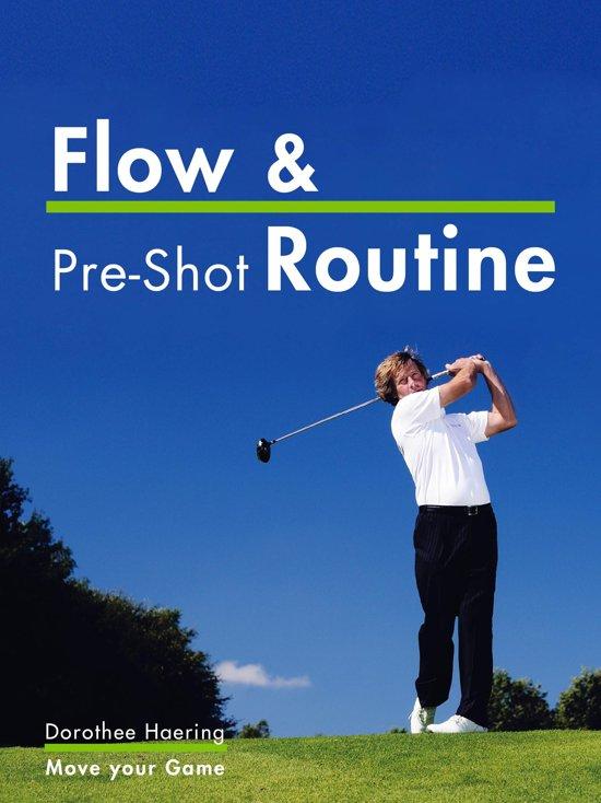 Flow & Pre-Shot Routine: Golf Tips