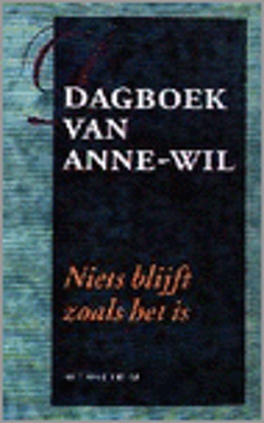 Dagboek van Anne-Wil - Niets blijft zoals het is