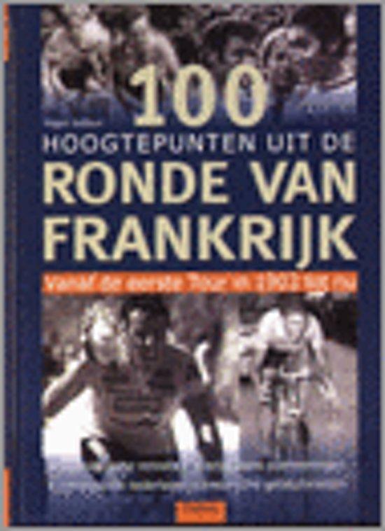 100 Hoogtepunten Uit De Ronde Van Frankrijk - Hagen Boßdorf |