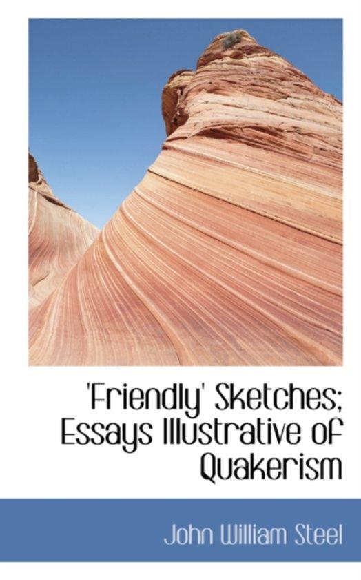 Friendly Sketches; Essays Illustrative of Quakerism