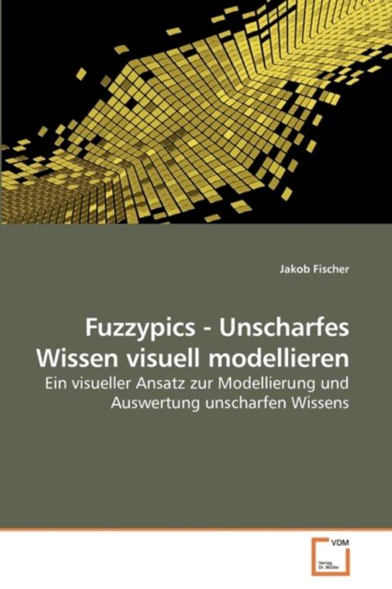 Fuzzypics - Unscharfes Wissen Visuell Modellieren