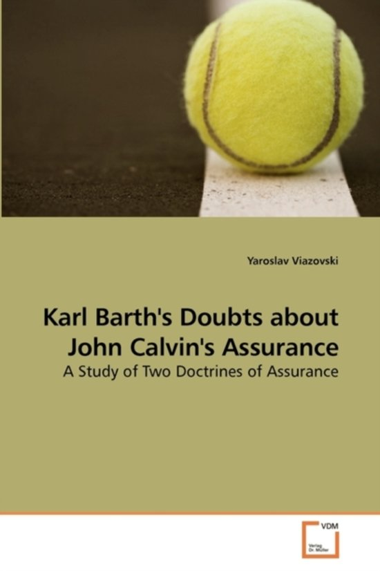Karl Barth's Doubts about John Calvin's Assurance