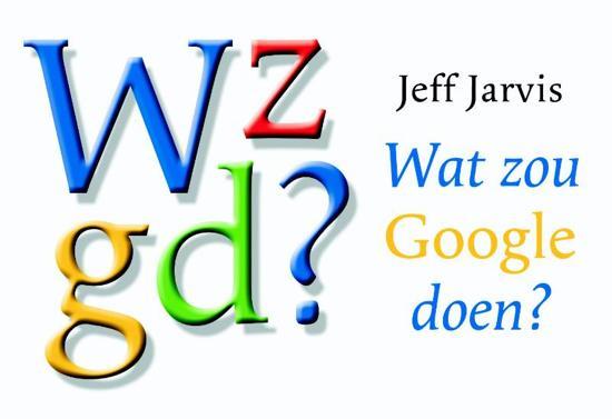 Wat Zou Google Doen Boek Pdf Jeff Jarvis Credvanchaber