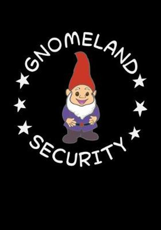 Gnomeland Security: Lined Notebook and Journal