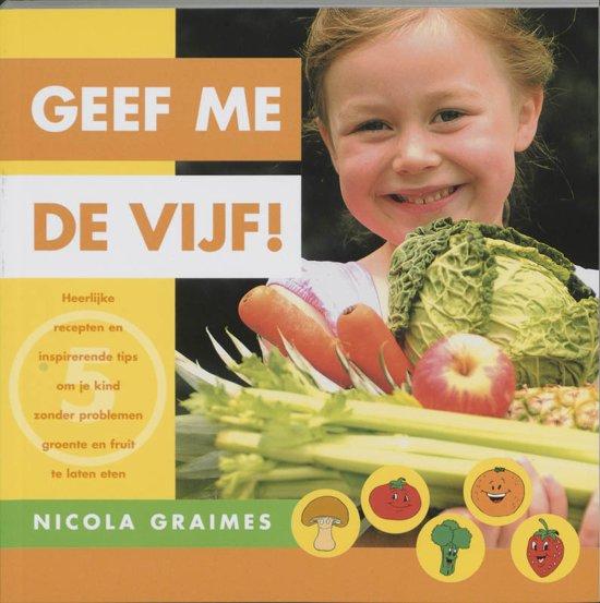 Boek cover Geef me de vijf! van Nicola Graimes (Paperback)