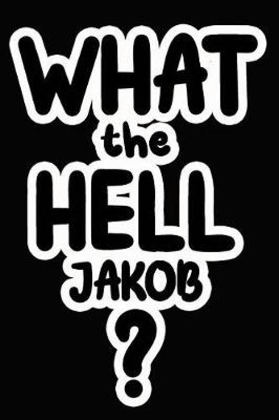 What the Hell Jakob?