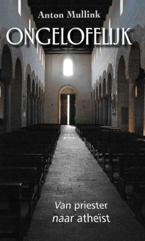 Ongelofelijk - Van priester naar atheïst