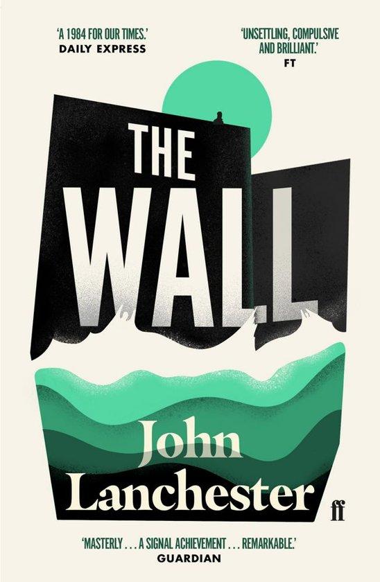 Boek cover The Wall van John Lanchester (Paperback)