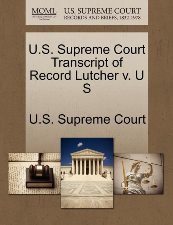 U.S. Supreme Court Transcript of Record Lutcher V. U S