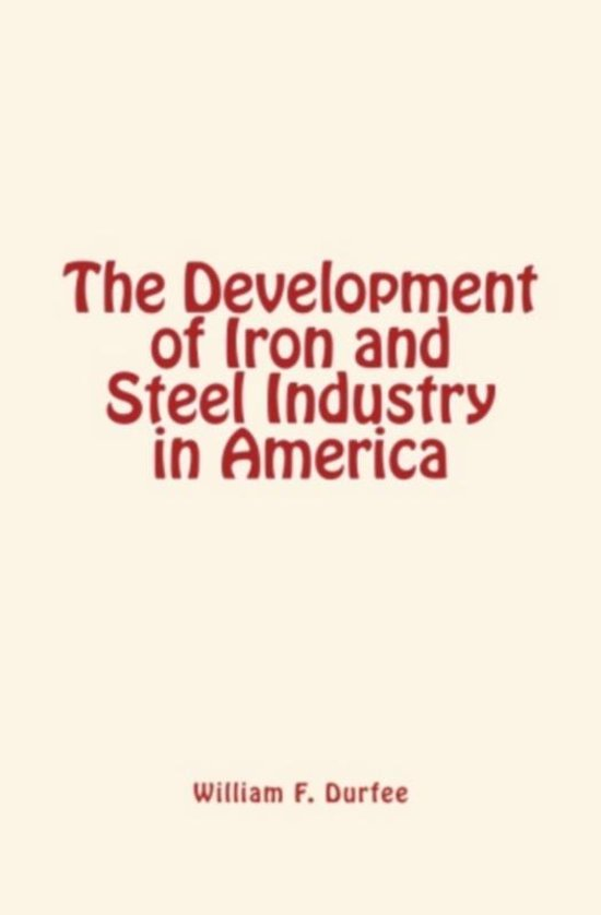 The Development of Iron and Steel Industry in America