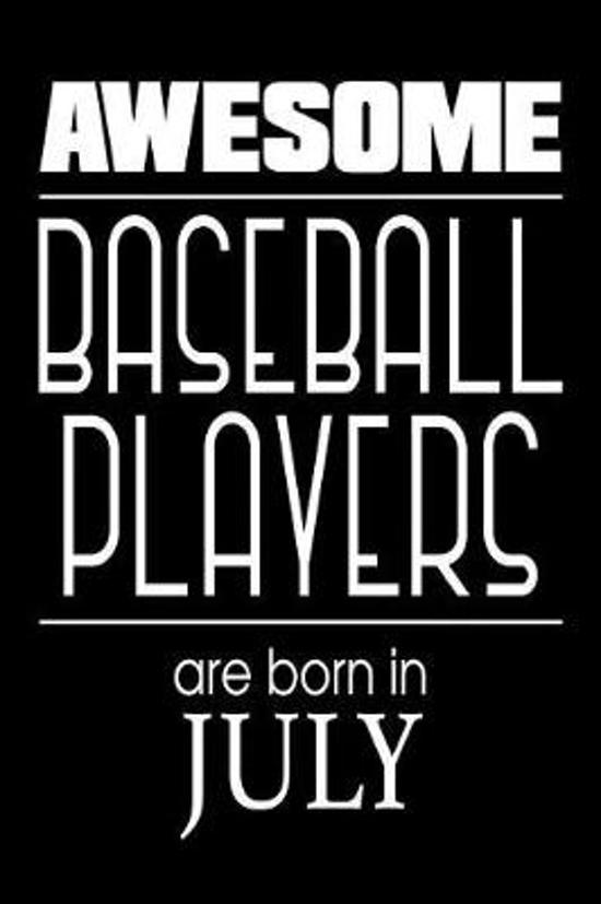 Awesome Baseball Players Are Born in July