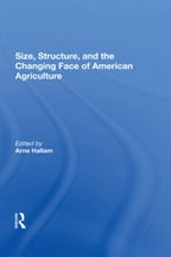 Size, Structure, And The Changing Face Of American Agriculture