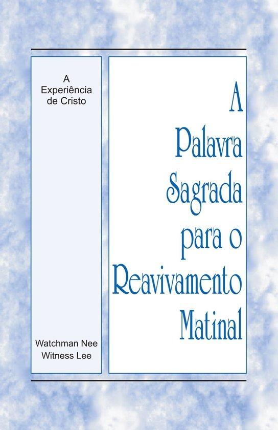 A Palavra Sagrada para o Reavivamento Matinal - A Experiência de Cristo