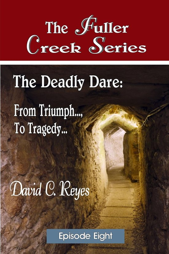 The Fuller Creek Series; The Deadly Dare