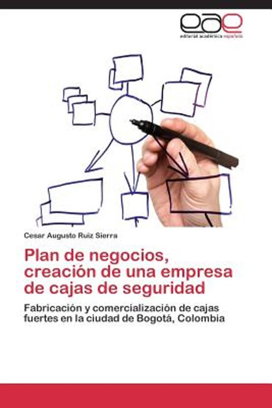 Plan de Negocios, Creaci n de Una Empresa de Cajas de Seguridad