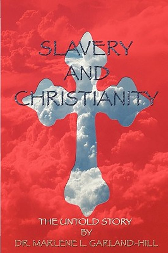 Slavery and Christianity the Untold Story
